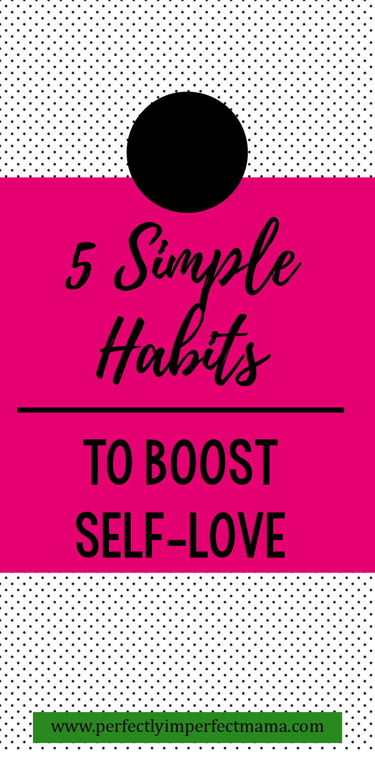 """A Pinterest pin that says, \""""5 Simple Habits to Boost Self-Love\"""""""