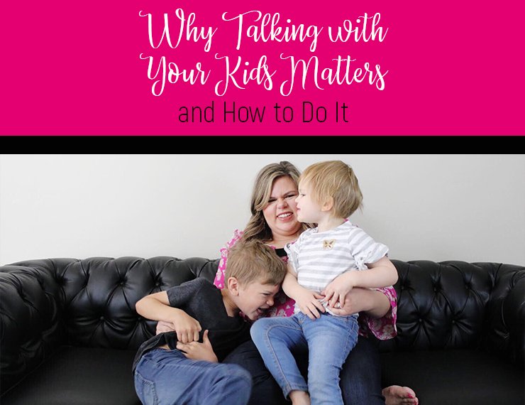 Talking with our kids has numerous benefits. Read on to learn why it matters SO much, plus a few tips for fitting it into your everyday life.