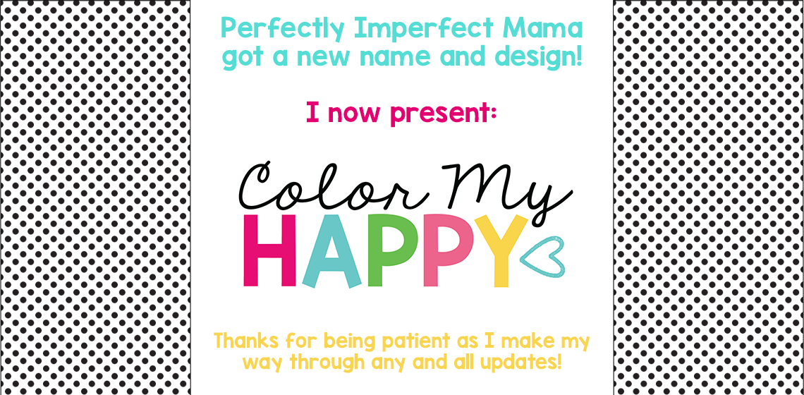 Perfectly Imperfect Mama new name announcement graphic: Color My Happy