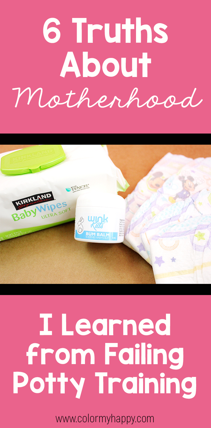 Image for a blog post: 6 Truths about Motherhood I Learned from Failing Potty Training. Diapers, wipes, diaper rash cream, and white words on a pink background.