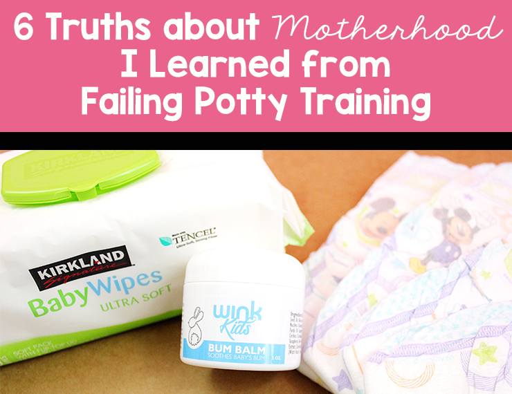 Featured image for a blog post: 6 Truths about Motherhood I Learned from Failing Potty Training. Diapers, wipes, diaper rash cream, and white words on a pink background.