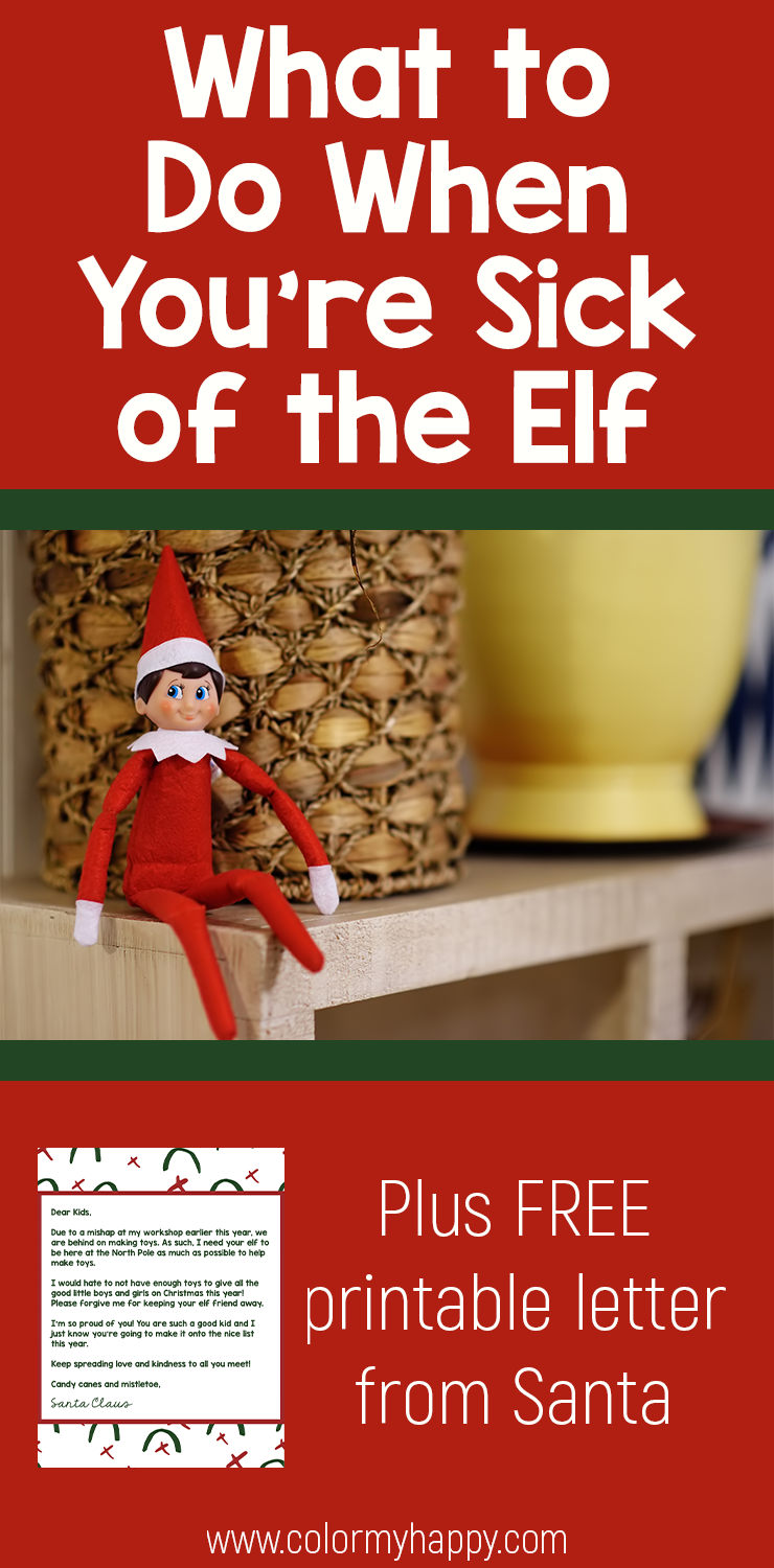 "The Elf on the Shelf sitting on a shelf with the words ""What to Do When You're Sick of the Elf: Plus Free printable letter from Santa"""