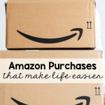 Amazon Purchases that Make Life Easier