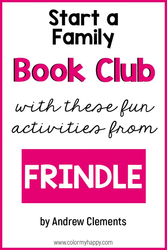 "A Pinterest pin that says, ""Start a family book club with these fun activities from Frindle by Andrew Clements: www.colormyhappy.com\"""