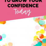 grow your confidence on pink with colorful confetti