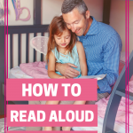 A dad reading to his daughter with the text How to Read Aloud to Your Kids